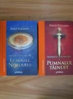 Philip Pullman - Luminile nordului. Materiile intunecate (2 volume)