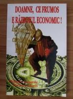 Philippe Labarde - Doamne, ce frumos e razboiul economic! Intoarcerea la capitalismul salbatic
