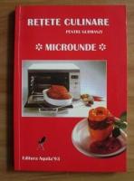 Retete culinare pentru gurmanzi. Microunde
