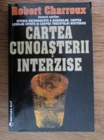 Anticariat: Robert Charroux - Cartea cunoasterii interzise