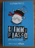 Anticariat: Stephan Pastis - Timmy Fiasco. Uite ce-ai facut!