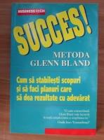 Anticariat: Succes! Metoda Glenn Bland