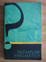 Anticariat: Viktor Farkas - Intamplari enigmatice