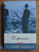 Vladimir Nabokov - Disperare