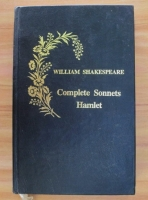 Anticariat: William Shakespeare - Complete Sonnets and Hamlet