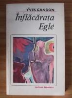 Anticariat: Yves Gandon - Inflacarata Egle