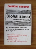 Anticariat: Zygmunt Bauman - Globalizarea si efectele ei sociale