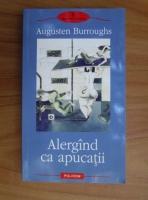 Anticariat: Augusten Burroughs - Alergand ca apucatii