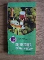 Anticariat: Aurel Popa - Degustarea vinurilor