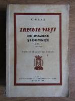 Anticariat: C. Gane - Trecute vieti de doamne si domnite, volumul 1, ilustrat (1933)