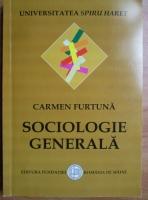 Anticariat: Carmen Furtuna - Sociologie generala