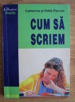 Catherine Pierron - Cum sa scriem