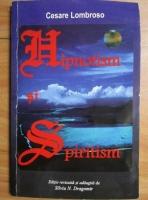 Anticariat: Cesare Lombroso - Hipnotism si spiritism