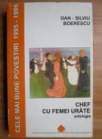 Anticariat: Dan-Silviu Boerescu - Chef cu femei urate. Cele mai bune povestiri 1995-1996