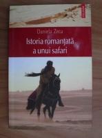 Anticariat: Daniela Zeca - Istoria romantata a unui safari