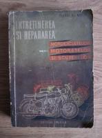 Anticariat: George Al. Mayer - Intretinerea si repararea motocicletelor, motoarelor si scuterelor