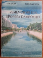 Anticariat: Ioan Badea - Rememorari din epopeea Dambovitei