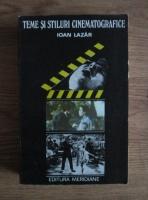 Anticariat: Ioan Lazar - Teme si stiluri cinematografice