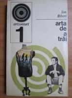 Anticariat: Ion Biberi - Arta de a trai