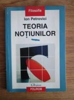 Anticariat: Ion Petrovici - Teoria notiunilor