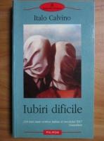 Italo Calvino - Iubiri dificile