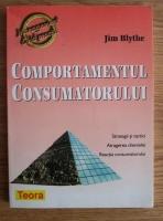 Anticariat: Jim Blythe - Comportamentul consumatorului: Strategii si tactici, atragerea clientelei, reactia consumatorului