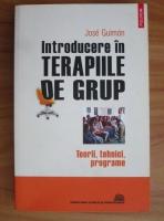 Jose Guimon - Introducere in terapiile de grup. Teorii, tehnici, programe