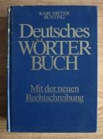 Anticariat: Karl-Dieter Bunting - Deutsches Worter-Buch. Mit der neuen Rechtschreibung