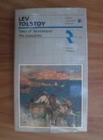 Lev Tolstoi - Tales of Sevastopol. The Cossacks