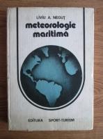 Anticariat: Liviu A. Negut - Meteorologie maritima