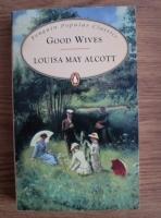 Louisa May Alcott - Good wives