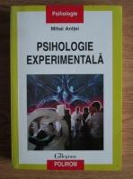 Anticariat: Mihai Anitei - Psihologie experimentala
