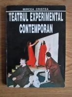 Anticariat: Mircea Cristea - Teatrul experimental contemporan