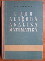 Anticariat: N. Cioranescu - Curs de algebra si analiza matematica