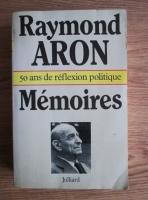 Raymond Aron - Memoires. L'education politique (1905-1939)