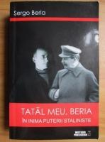 Sergo Beria - Tatal meu, Beria. In inima puterii staliniste