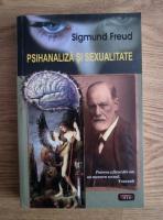 Sigmund Freud - Psihanaliza si sexualitate