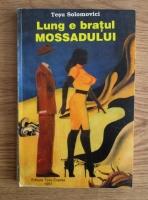 Anticariat: Tesu Solomovici - Lung e bratul Mossadului
