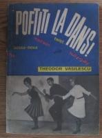 Anticariat: Theodor Vasilescu - Poftiti la dans!