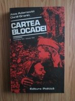 Anticariat: Ales Adamovici - Cartea blocadei. Leningrad septembrie 1941-ianuarie 1944