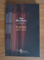 Ana Blandiana - Poeme 1964-2004