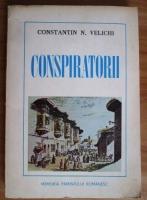 Anticariat: Constantin N. Velichi - Conspiratorii