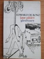 Edward de Bono - Sase palarii ganditoare