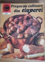 Anticariat: Elena Poleac - Preparate culinare din ciuperci