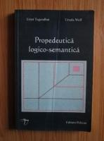 Anticariat: Ernst Tugendhat - Propedeutica logico-semantica