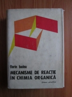 Anticariat: Florin Badea - Mecanisme de reactie in chimia organica