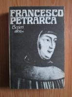 Anticariat: Francesco Petrarca - Scrieri alese