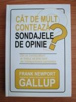 Anticariat: Frank Newport - Cat de mult conteaza sondajele de opinie?