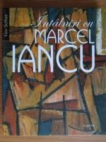 Geo Serban - Intalniri cu Marcel Iancu