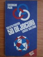 Gheorghe Paun - Solutii pentru 50 de jocuri logice solitare